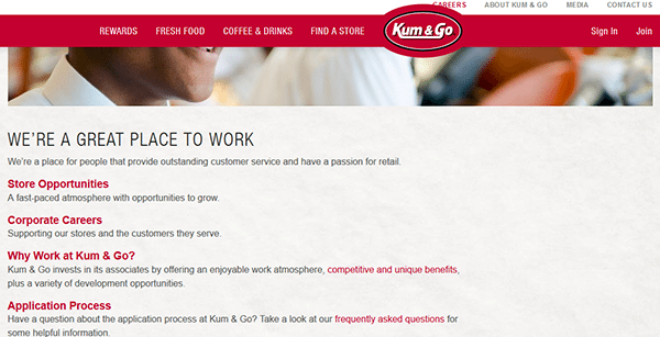 Kum and Go Application: Jobs & Career Info. Providing employment opportunities to job seekers, Kum and Go mostly operates throughout the Midwestern United States. Kum and Go is an American gas station and it was founded in Kum and Go employs more than 4, employees and it has more than store locations.
